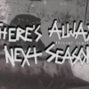 Link to There's Always Next Season – Teaser