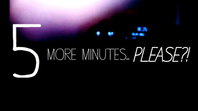 """5 more minutes ..please?!"" FULL MOVIE 