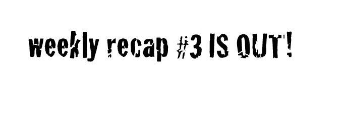 weekly recap 3