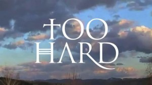 Too Hard Teaser