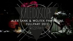 Alex Tank & Wojtek Pawlusiak Kaleidoscope – FULL PART