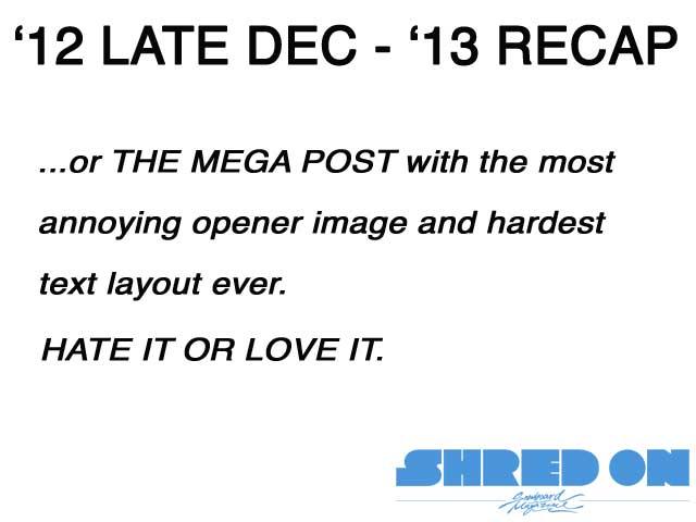 2012 Late Dec - 2013 Recap