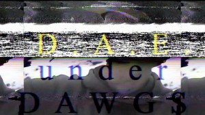 Under Dawgs D.A.E. Teaser