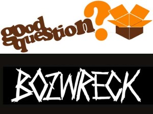 Bozwreck X Good Question
