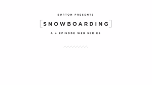 Burton presents (SNOWBOARDING]