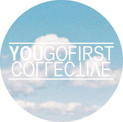 You Go First Collective