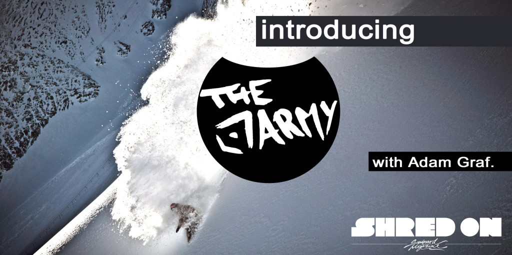 Introducing: The Army Snowboarding - Interview with Adam Graf Opener
