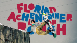 Florian Achenrainer on Rough Snowboards