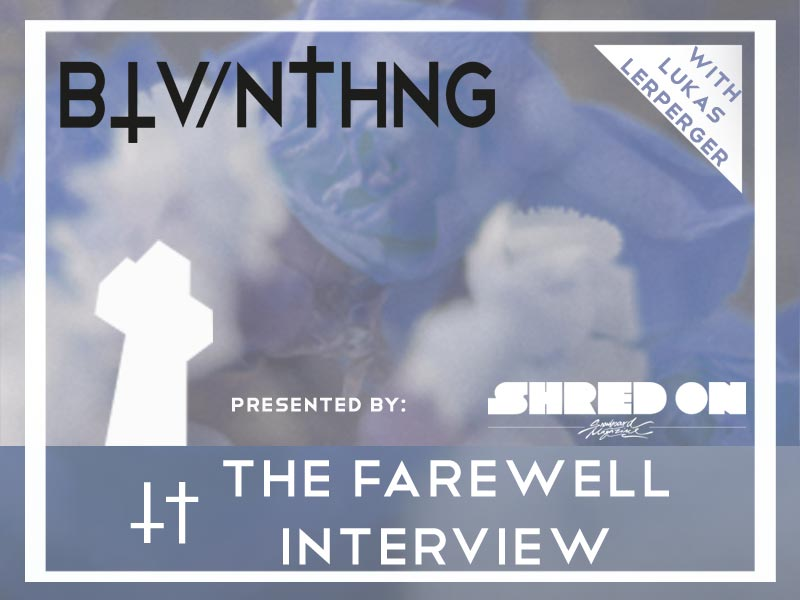 "BLV/NTHING the ""Farewell"" Interview with Lukas Lerperger"